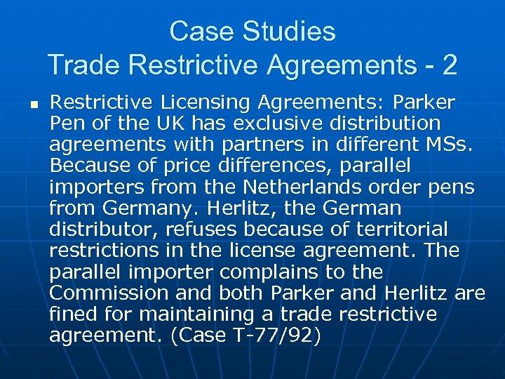 Case Studies Trade Restrictive Agreements - 2 n Restrictive Licensing Agreements: Parker Pen of