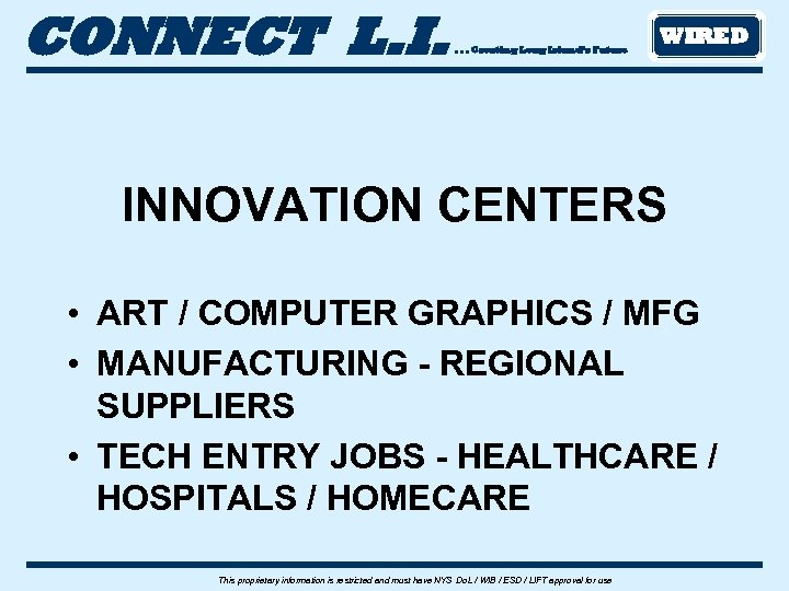 CONNECT L. I. . Creating Long Island's Future WIRED INNOVATION CENTERS • ART /