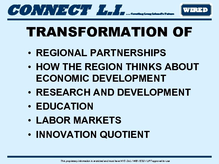 CONNECT L. I. . Creating Long Island's Future WIRED TRANSFORMATION OF • REGIONAL PARTNERSHIPS