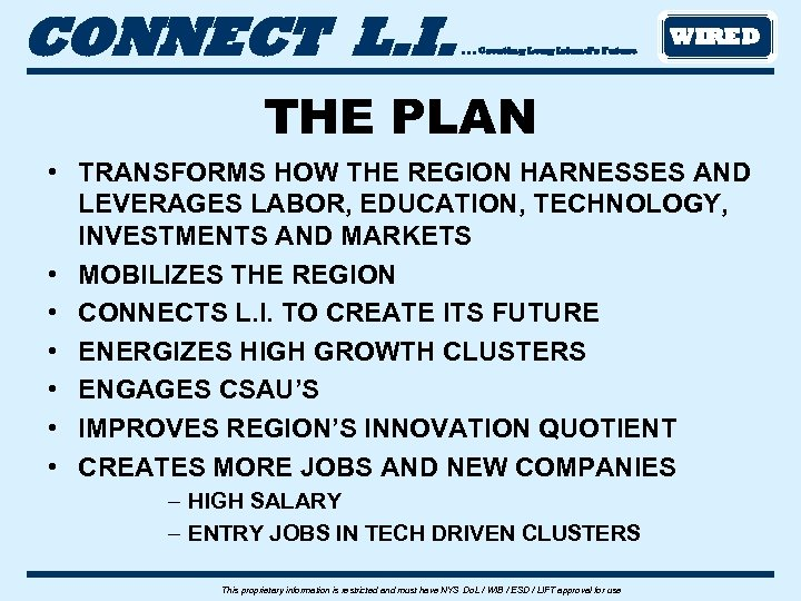 CONNECT L. I. . Creating Long Island's Future WIRED THE PLAN • TRANSFORMS HOW