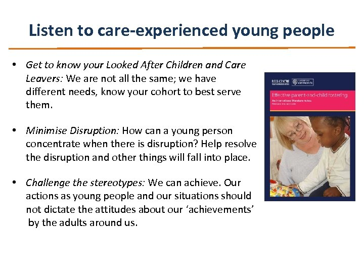 Listen to care-experienced young people • Get to know your Looked After Children and