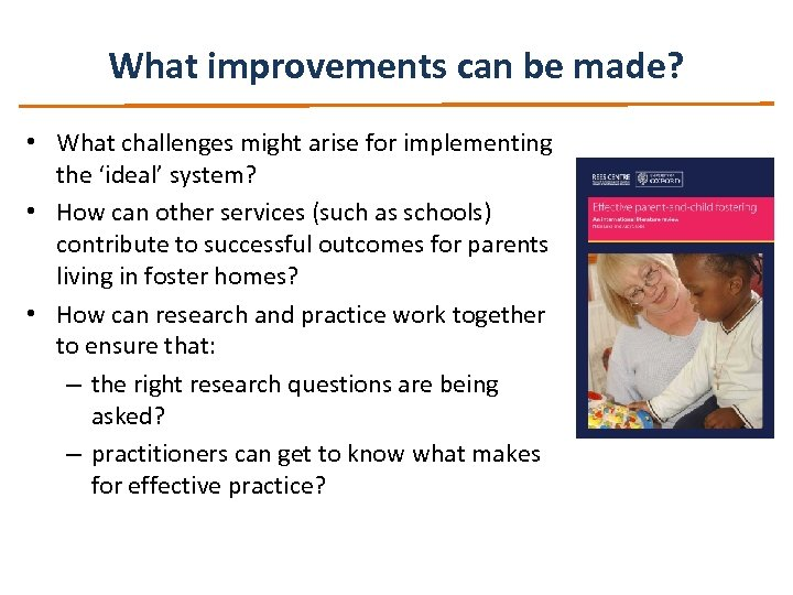 What improvements can be made? • What challenges might arise for implementing the 'ideal'
