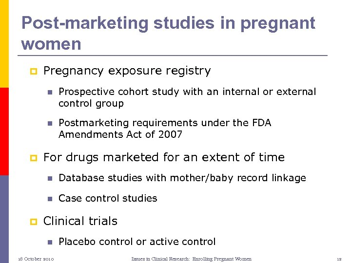 Post-marketing studies in pregnant women p Pregnancy exposure registry n n p Prospective cohort