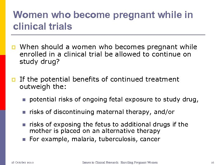 Women who become pregnant while in clinical trials p When should a women who