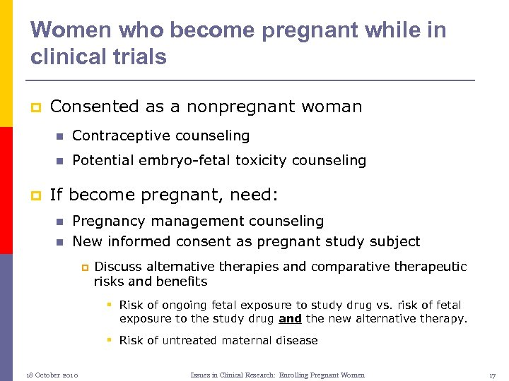 Women who become pregnant while in clinical trials p Consented as a nonpregnant woman