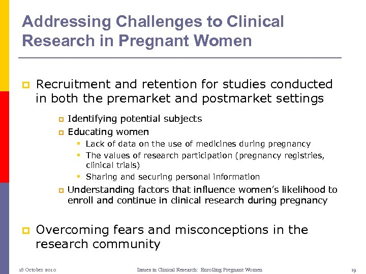 Addressing Challenges to Clinical Research in Pregnant Women p Recruitment and retention for studies