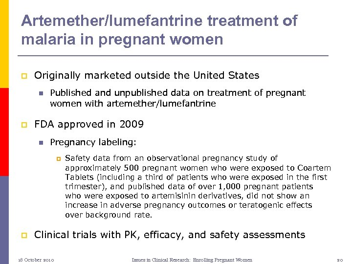 Artemether/lumefantrine treatment of malaria in pregnant women p Originally marketed outside the United States