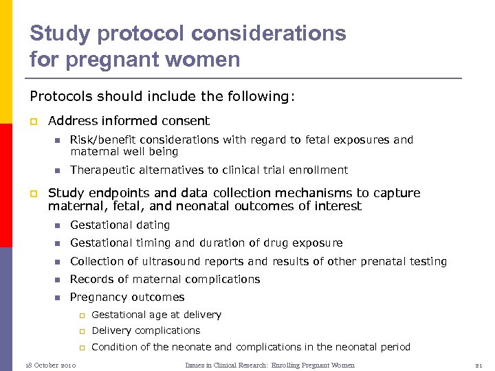 Study protocol considerations for pregnant women Protocols should include the following: p Address informed