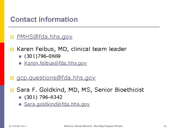 Contact information p PMHS@fda. hhs. gov p Karen Feibus, MD, clinical team leader n