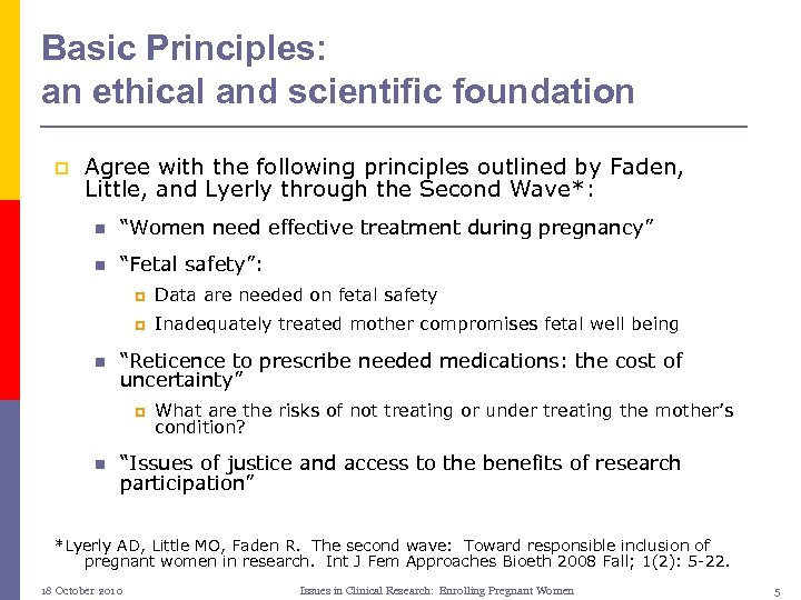 Basic Principles: an ethical and scientific foundation p Agree with the following principles outlined