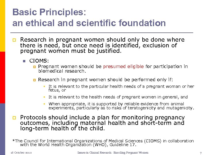 Basic Principles: an ethical and scientific foundation p Research in pregnant women should only
