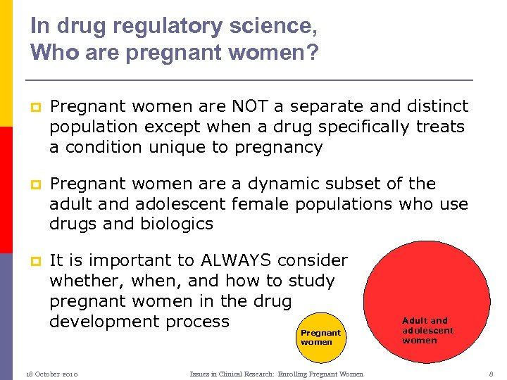 In drug regulatory science, Who are pregnant women? p Pregnant women are NOT a