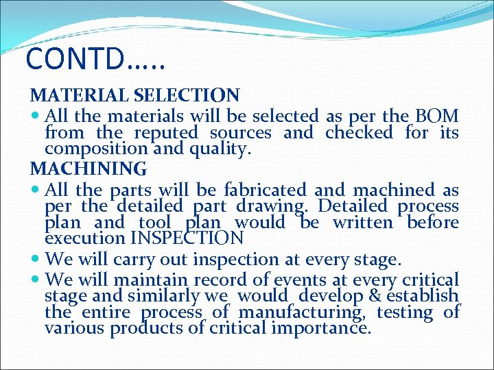 CONTD…. . MATERIAL SELECTION All the materials will be selected as per the BOM