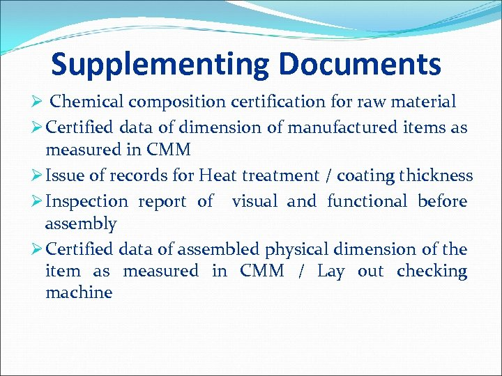 Supplementing Documents Ø Chemical composition certification for raw material Ø Certified data of dimension