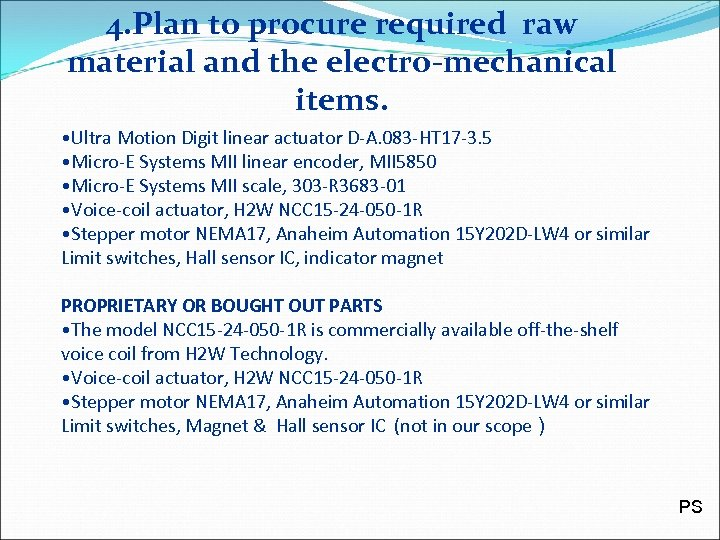 4. Plan to procure required raw material and the electro-mechanical items. • Ultra Motion