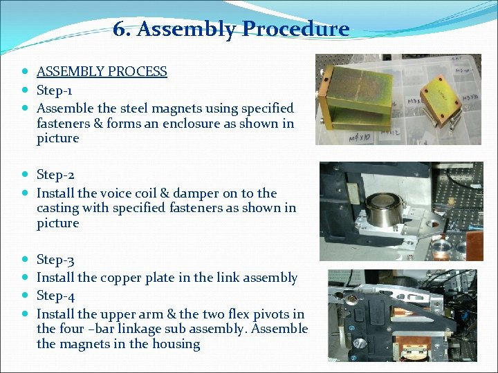6. Assembly Procedure ASSEMBLY PROCESS Step-1 Assemble the steel magnets using specified fasteners &