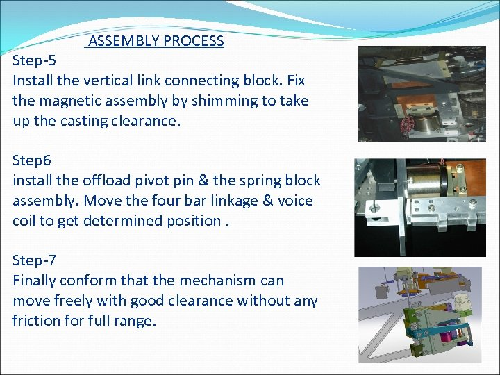 ASSEMBLY PROCESS Step-5 Install the vertical link connecting block. Fix the magnetic assembly by