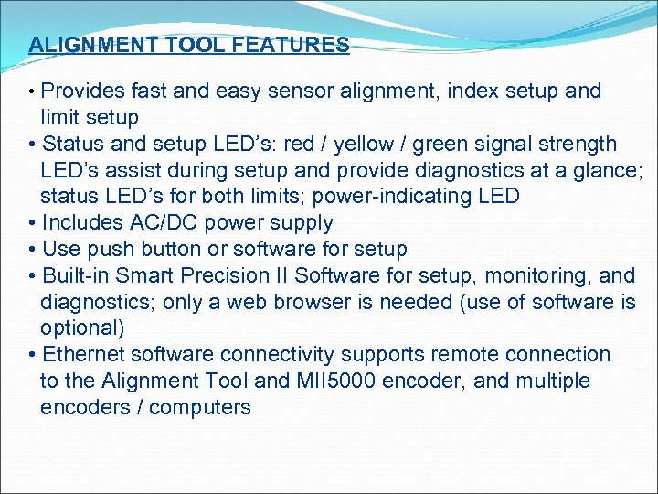 ALIGNMENT TOOL FEATURES • Provides fast and easy sensor alignment, index setup and limit