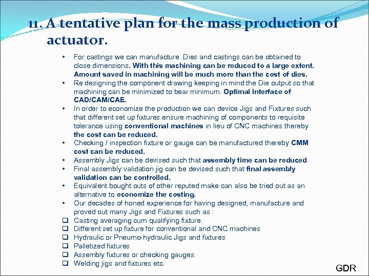 11. A tentative plan for the mass production of actuator. • • q q