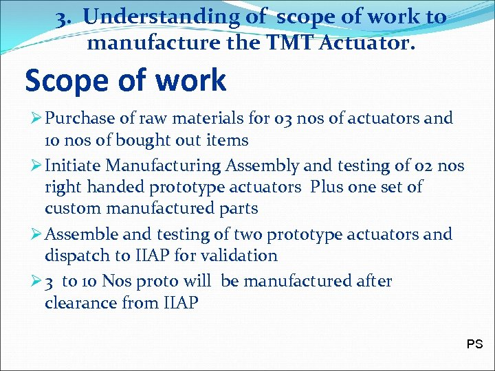 3. Understanding of scope of work to manufacture the TMT Actuator. Scope of work