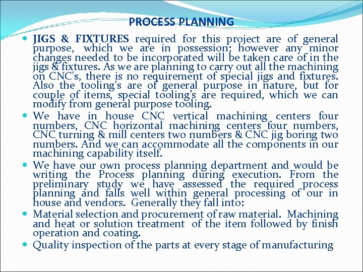 PROCESS PLANNING JIGS & FIXTURES required for this project are of general purpose, which