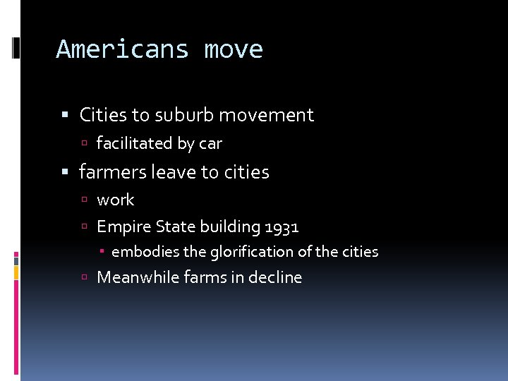 Americans move Cities to suburb movement facilitated by car farmers leave to cities work