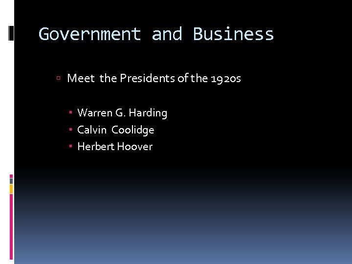 Government and Business Meet the Presidents of the 1920 s Warren G. Harding Calvin