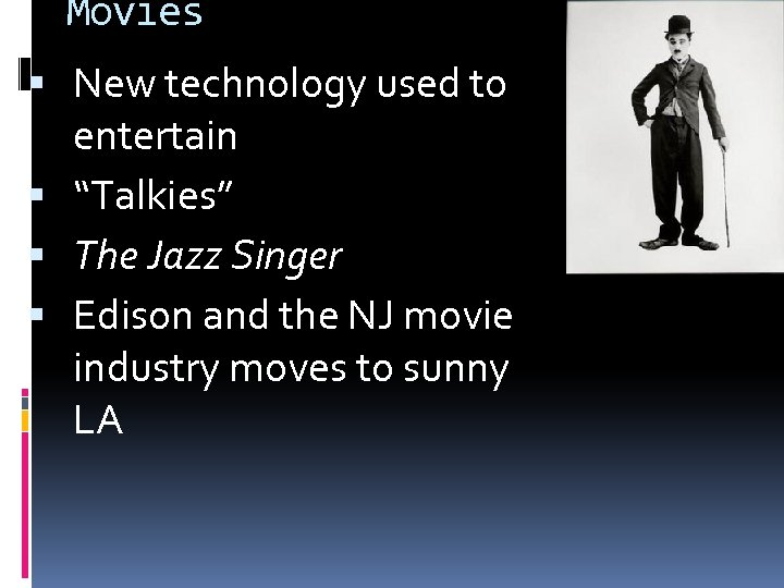 """Movies New technology used to entertain """"Talkies"""" The Jazz Singer Edison and the NJ"""