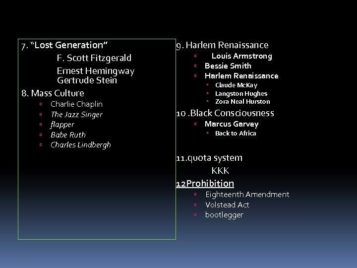 """7. """"Lost Generation"""" F. Scott Fitzgerald Ernest Hemingway Gertrude Stein 8. Mass Culture Charlie"""