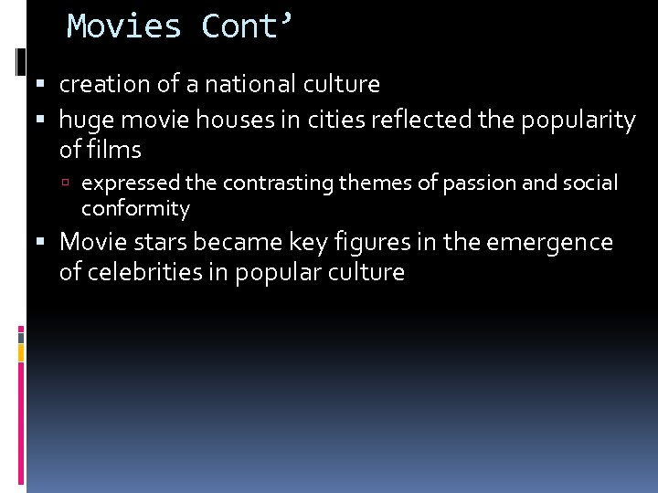 Movies Cont' creation of a national culture huge movie houses in cities reflected the