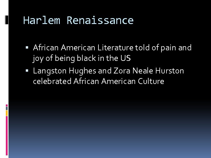 Harlem Renaissance African American Literature told of pain and joy of being black in