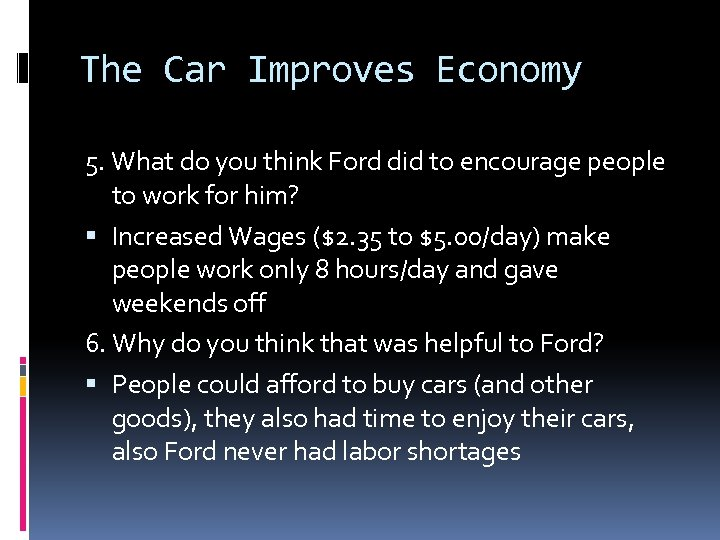 The Car Improves Economy 5. What do you think Ford did to encourage people