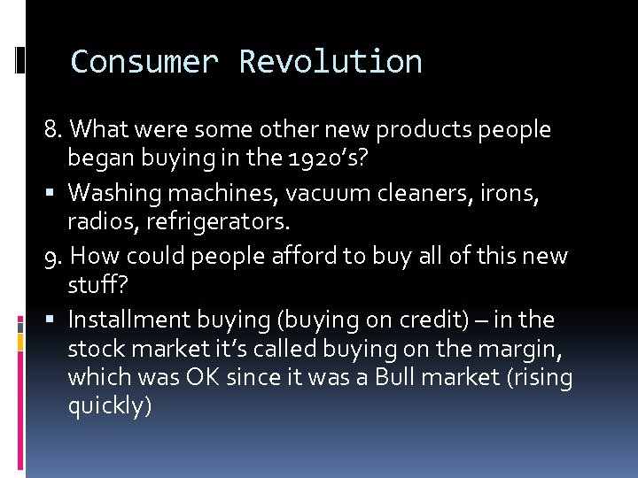 Consumer Revolution 8. What were some other new products people began buying in the