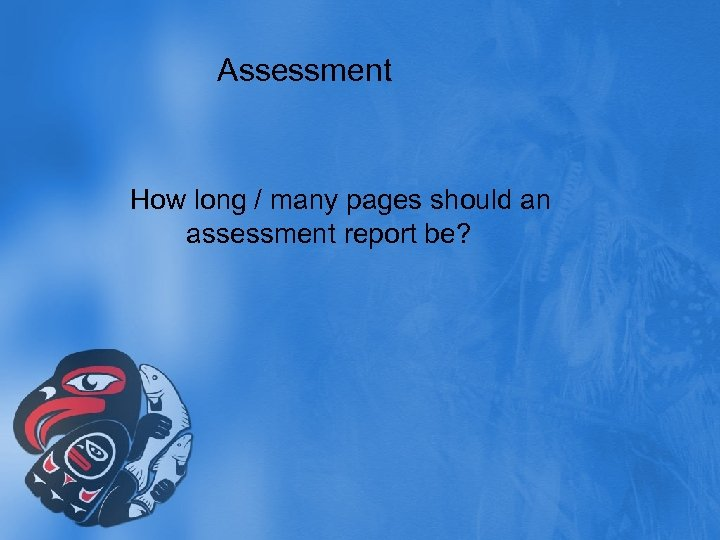 Assessment How long / many pages should an assessment report be?