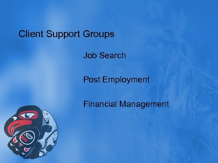 Client Support Groups Job Search Post Employment Financial Management