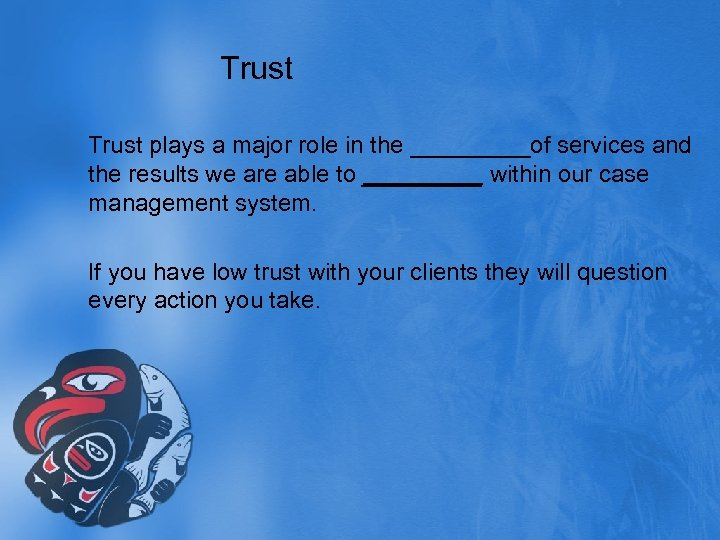 Trust plays a major role in the _____of services and the results we are