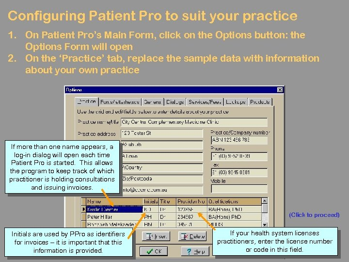 Configuring Patient Pro to suit your practice 1. On Patient Pro's Main Form, click