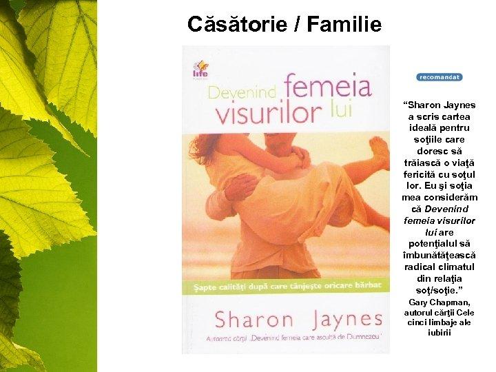 """Căsătorie / Familie """"Sharon Jaynes a scris cartea ideală pentru soţiile care doresc să"""