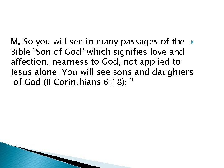 M. So you will see in many passages of the Bible