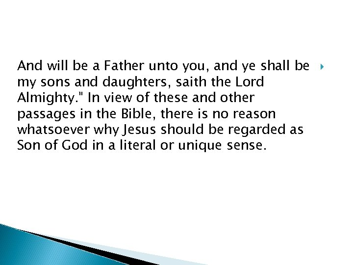 And will be a Father unto you, and ye shall be my sons and