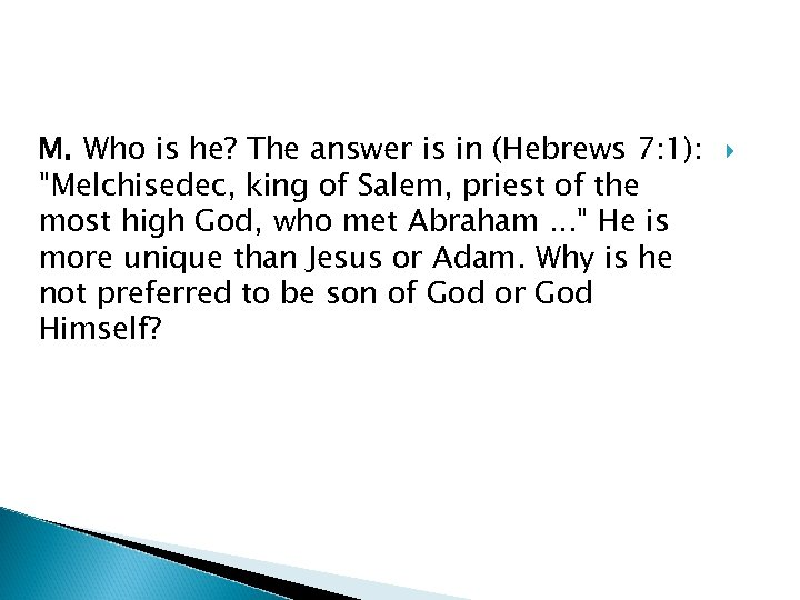 M. Who is he? The answer is in (Hebrews 7: 1):