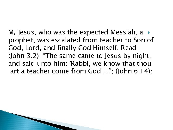 M. Jesus, who was the expected Messiah, a prophet, was escalated from teacher to