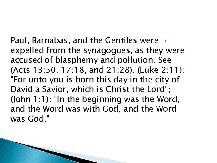 Paul, Barnabas, and the Gentiles were expelled from the synagogues, as they were accused