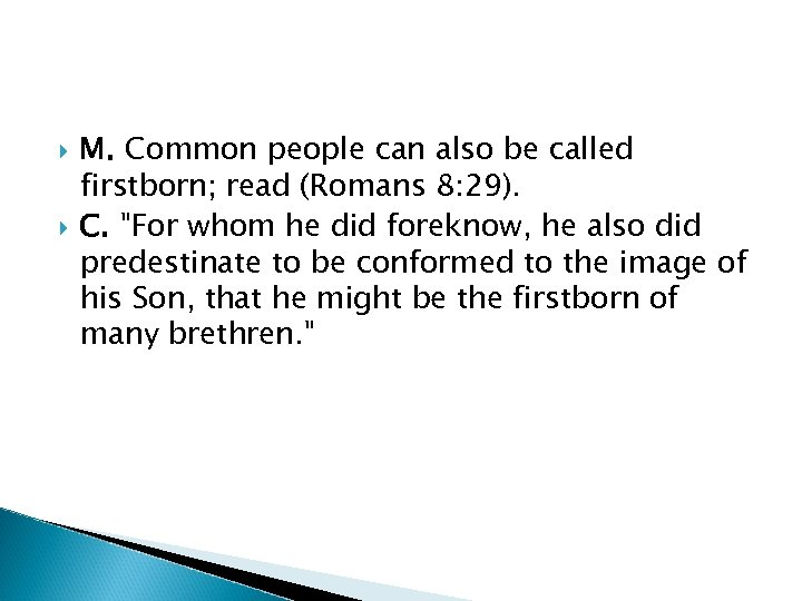 M. Common people can also be called firstborn; read (Romans 8: 29). C.