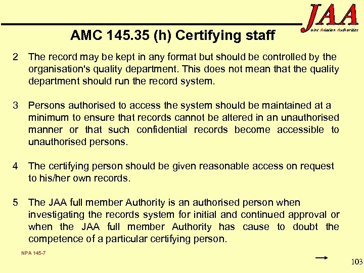 AMC 145. 35 (h) Certifying staff oint Aviation Authorities 2 The record may be
