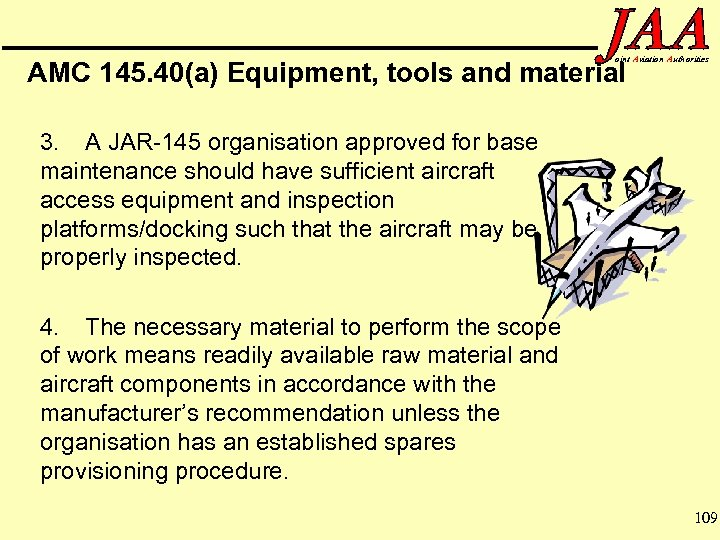 oint Aviation Authorities AMC 145. 40(a) Equipment, tools and material 3. A JAR-145 organisation