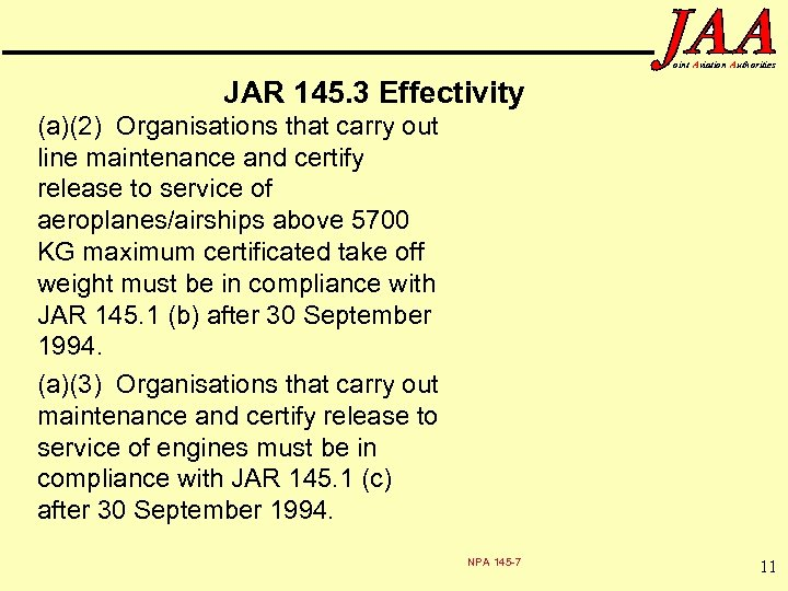 oint Aviation Authorities JAR 145. 3 Effectivity (a)(2) Organisations that carry out line maintenance