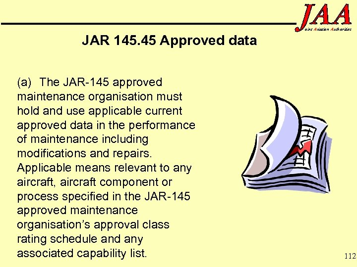 oint Aviation Authorities JAR 145. 45 Approved data (a) The JAR-145 approved maintenance organisation