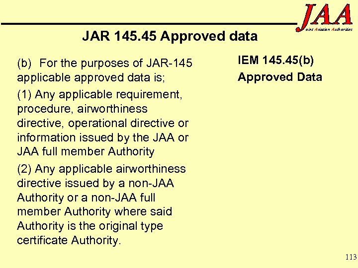JAR 145. 45 Approved data (b) For the purposes of JAR-145 applicable approved data