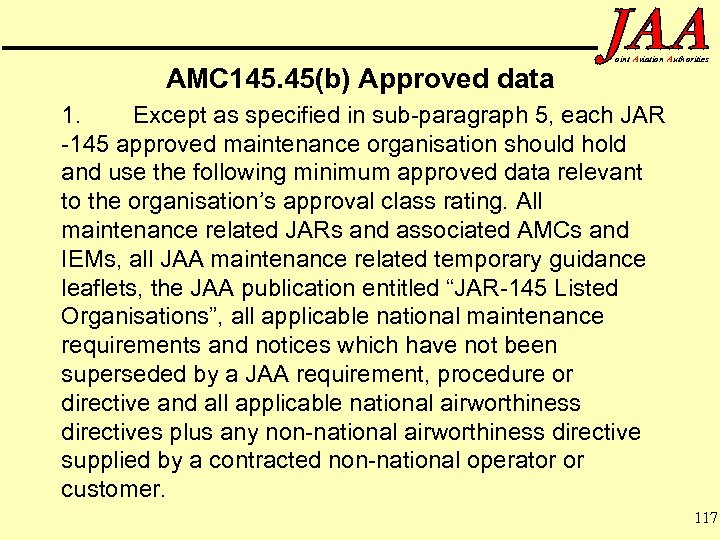 AMC 145. 45(b) Approved data oint Aviation Authorities 1. Except as specified in sub-paragraph